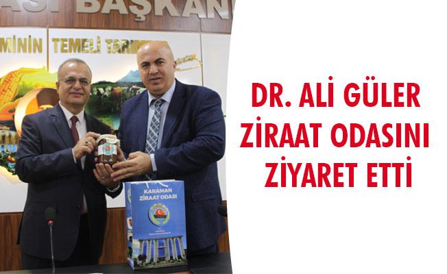 DR. ALİ GÜLER ZİRAAT ODASINI ZİYARET ETTİ