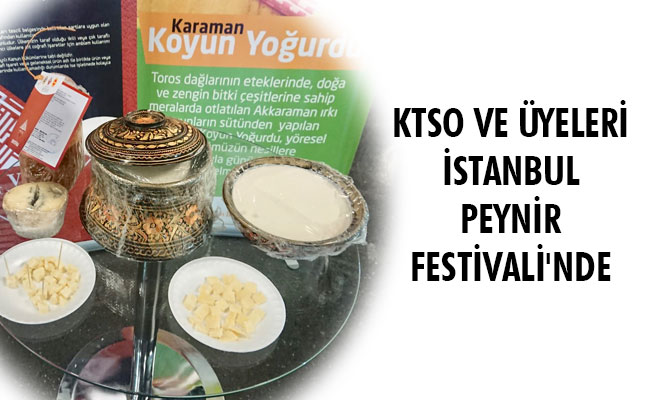 KTSO VE ÜYELERİ İSTANBUL PEYNİR FESTİVALİ'NDE
