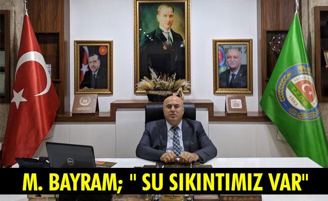 """M. BAYRAM; """" SU SIKINTIMIZ VAR"""""""
