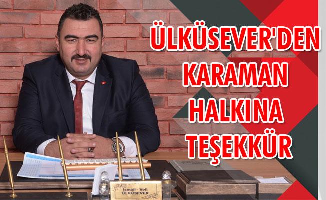 ÜLKÜSEVER'DEN KARAMAN HALKINA TEŞEKKÜR