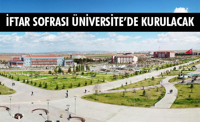 İFTAR SOFRASI ÜNİVERSİTE'DE KURULACAK