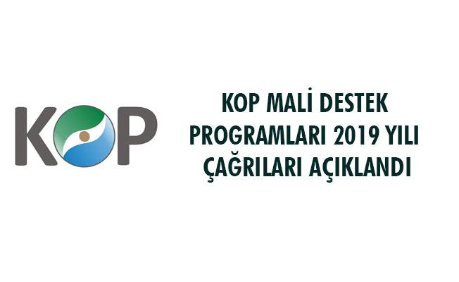 KOP MALİ DESTEK PROGRAMLARI 2019 YILI ÇAĞRILARI AÇIKLANDI
