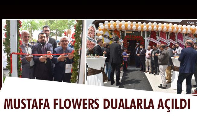MUSTAFA FLOWERS DUALARLA AÇILDI
