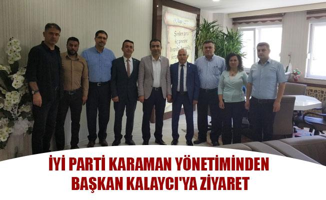 İYİ PARTİ KARAMAN YÖNETİMİNDEN BAŞKAN KALAYCI'YA ZİYARET