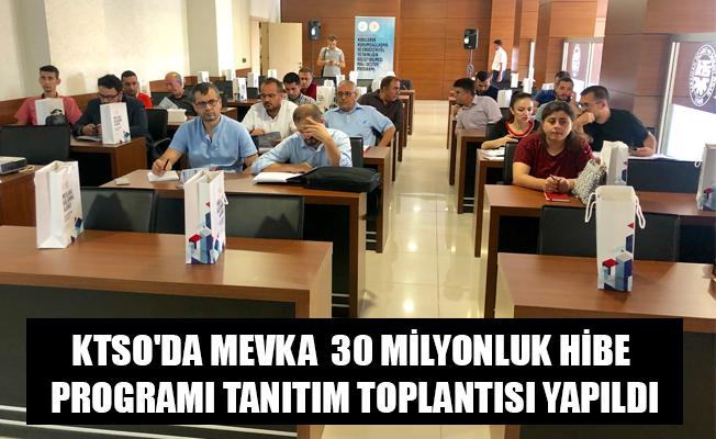 KTSO'DA MEVKA  30 MİLYONLUK HİBE PROGRAMI TANITIM TOPLANTISI YAPILDI