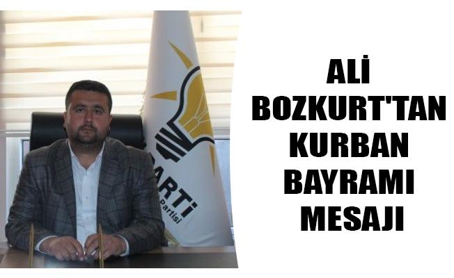 ALİ BOZKURT'TAN KURBAN BAYRAMI MESAJI