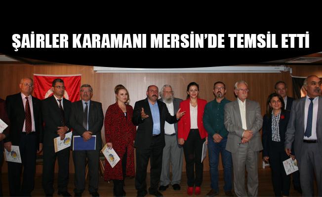 ŞAİRLER KARAMANI MERSİN'DE TEMSİL ETTİ