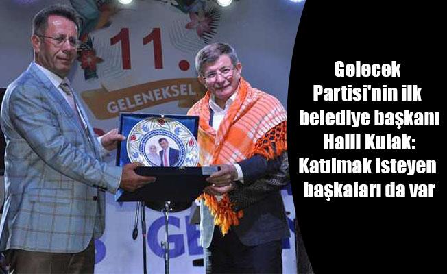Gelecek Partisi'nin ilk belediye başkanı Halil Kulak: Katılmak isteyen başkaları da var