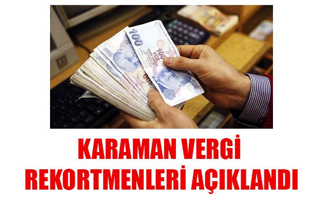 KARAMAN VERGİ REKORTMENLERİ AÇIKLANDI