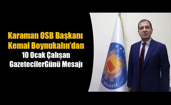 Karaman OSB Başkanı Kemal Boynukalın'dan 10 Ocak Çalışan Gazeteciler Günü Mesajı