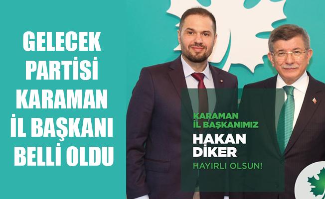 GELECEK PARTİSİ KARAMAN İL BAŞKANI BELLİ OLDU