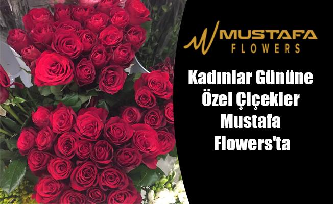 Kadınlar Gününe Özel Çiçekler Mustafa Flowers'ta