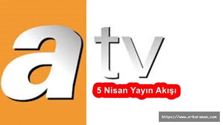 ATV Yayın Akışı 5 Nisan Detayları