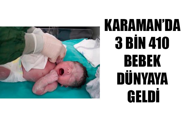 KARAMAN'DA 3 BİN 410 BEBEK DÜNYAYA GELDİ