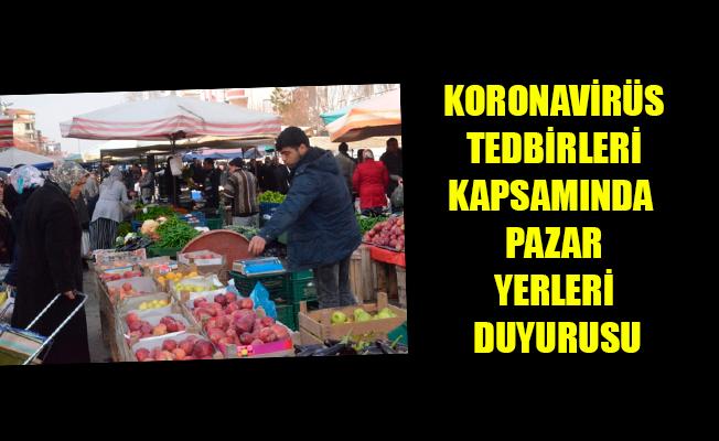 KORONAVİRÜS TEDBİRLERİ KAPSAMINDA  PAZAR YERLERİ DUYURUSU
