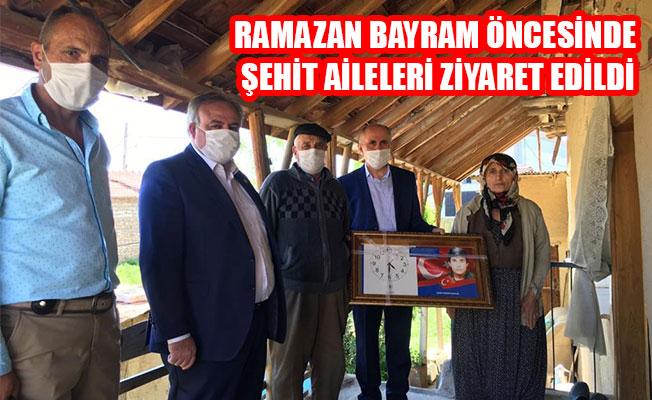 RAMAZAN BAYRAM ÖNCESİNDE ŞEHİT AİLELERİ ZİYARET EDİLDİ