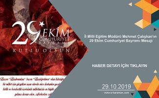 İl Milli Eğitim Müdürü Mehmet Çalışkan'ın 29 Ekim Cumhuriyet Bayramı Mesajı