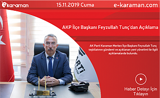 AKP İlçe Başkanı Feyzullah Tunç'dan Açıklama