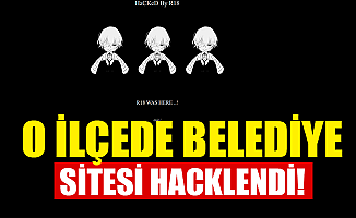 O İLÇEDE BELEDİYE SİTESİ HACKLENDİ!